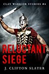 Reluctant Siege (Clay Warrior Stories #4)