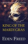 King of the Mardi Gras: A Short Story From Eden's Garden