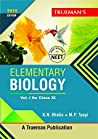 Trueman's Elementary Biology for Class 11 and NEET - Vol. 1 (2018 Edition)