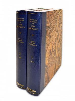 The Oxford Dictionary of Late Antiquity (2 Volume Set)