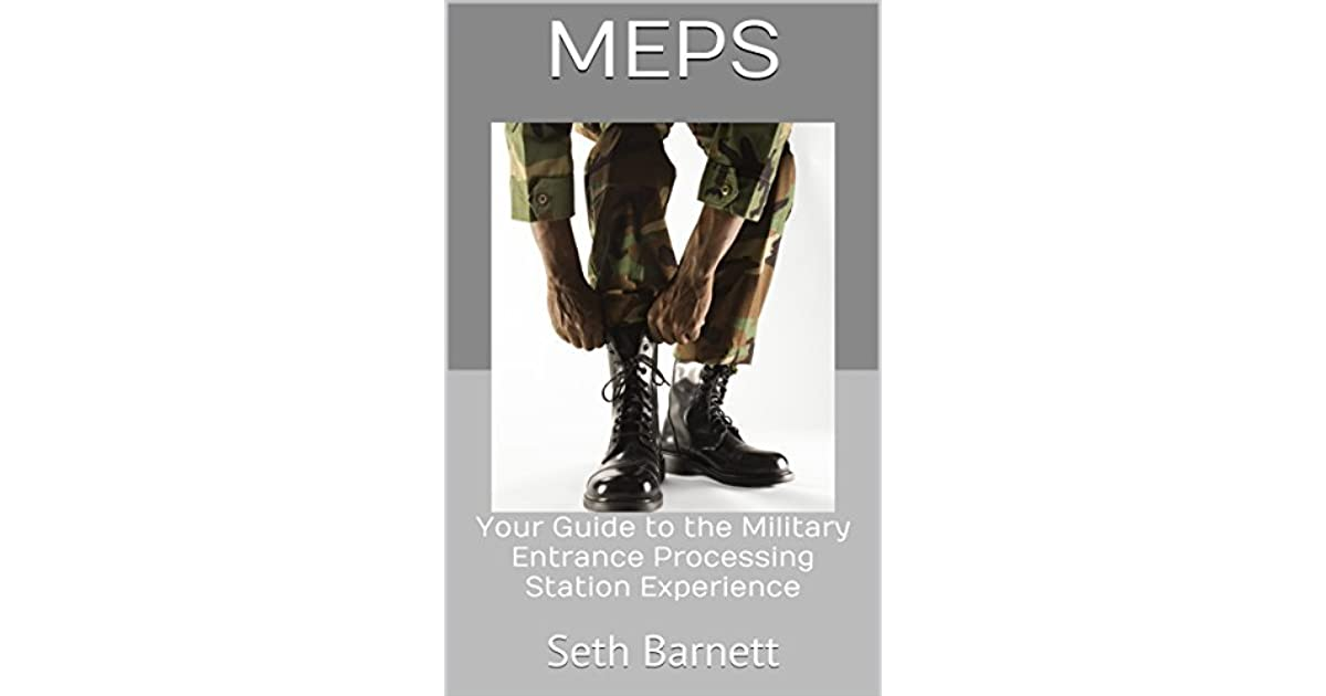 MEPS: Your Guide to the Military Entrance Processing Station