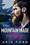 Mountain Made Baby: A Bad Boy Romance