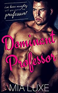 Dominant Professor: When you crave the punishment, you break the rules.