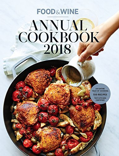 Food & Wine Annual Cookbook 2018 An Entire Year of Cooking
