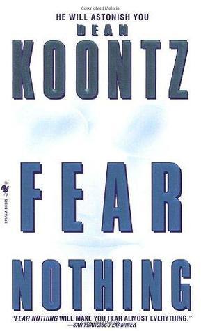 Fear Nothing Moonlight Bay 1 By Dean Koontz