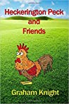 Heckerington Peck and Friends by Graham Knight