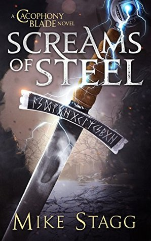 Screams of Steel (The Cacophony Blade, #1)
