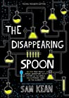 The Disappearing Spoon: Young Readers Edition - Sam Kean
