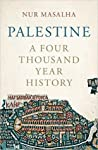 Palestine: A Four Thousand Year History by Nur Masalha