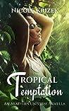 Tropical Temptation (An Arathian Universe Novella Book 2)