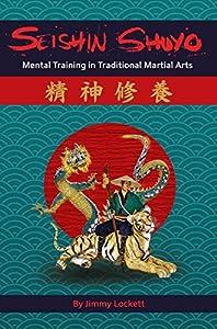 SEISHIN SHUYO: Mental Training in Traditional Martial Arts