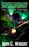 The Lords of Creation (Superluminary #1)