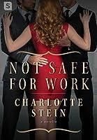 Not Safe for Work: A Billionaire Menage Novella
