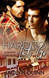 Hard to Let Go (Haven's Cove #1)