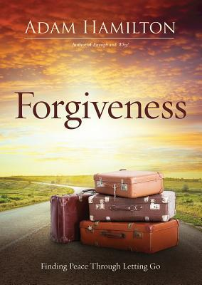 Forgiveness by Adam Hamilton