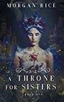 A Throne for Sisters (Book One) (Volume 1)