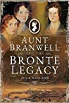 Aunt Branwell and the Bronte Legacy