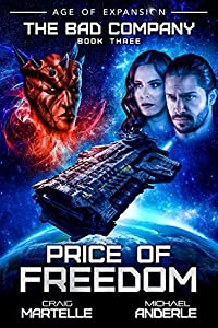 Price of Freedom: Age of Expansion - A Kurtherian Gambit Series (The Bad Company, #3)