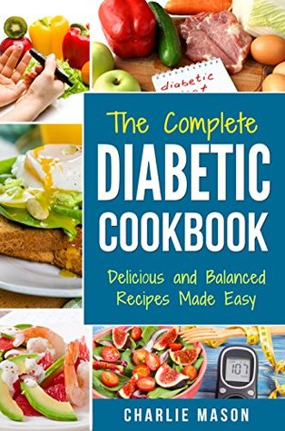 Diabetic Cookbook Healthy Meal Plans For Type 1 Type 2 Diabetes