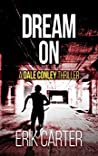 Dream On (Dale Conley Action Thrillers #2)