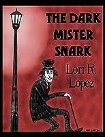 The Dark Mister Snark