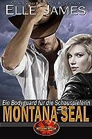 Montana SEAL: Ein Bodyguard für die Schauspielerin (Brotherhood Protectors 1)