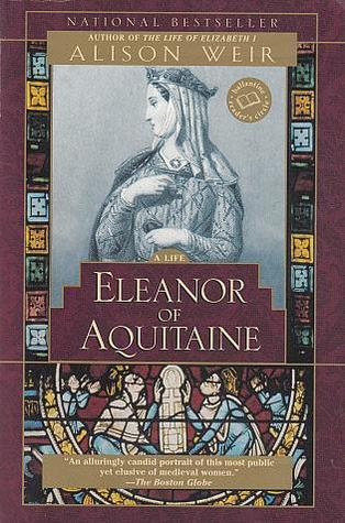 Eleanor of Aquitaine: A Life (World Leaders Past & Present)
