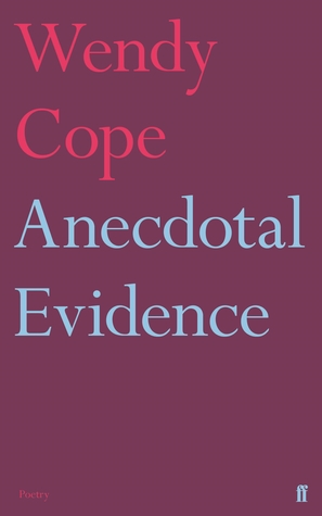 Anecdotal Evidence by Wendy Cope