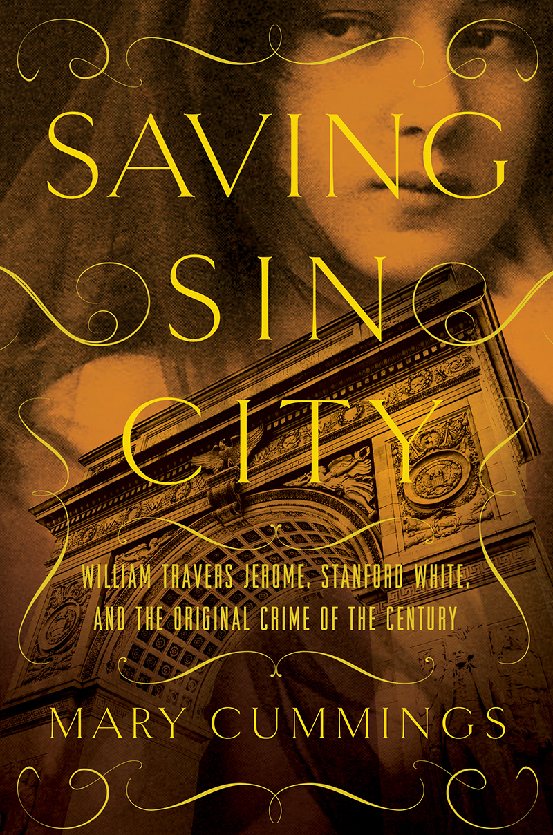 Saving Sin City William Travers Jerome, Stanford White, and the Original Crime of the Century