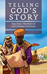 Telling God's Story, Year Four: The Story of God's People Continues: Instructor Text  Teaching Guide