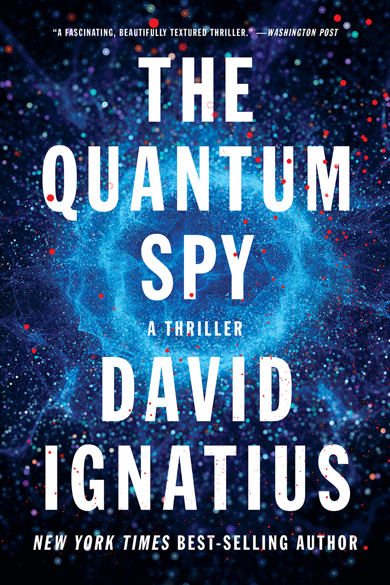 The Quantum Spy: A Thriller by David Ignatius
