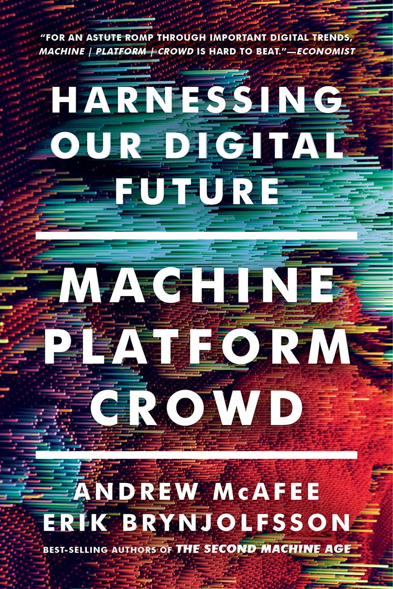 Machine Platform Crowd by Andrew McAfee Erik Brynjolfsson