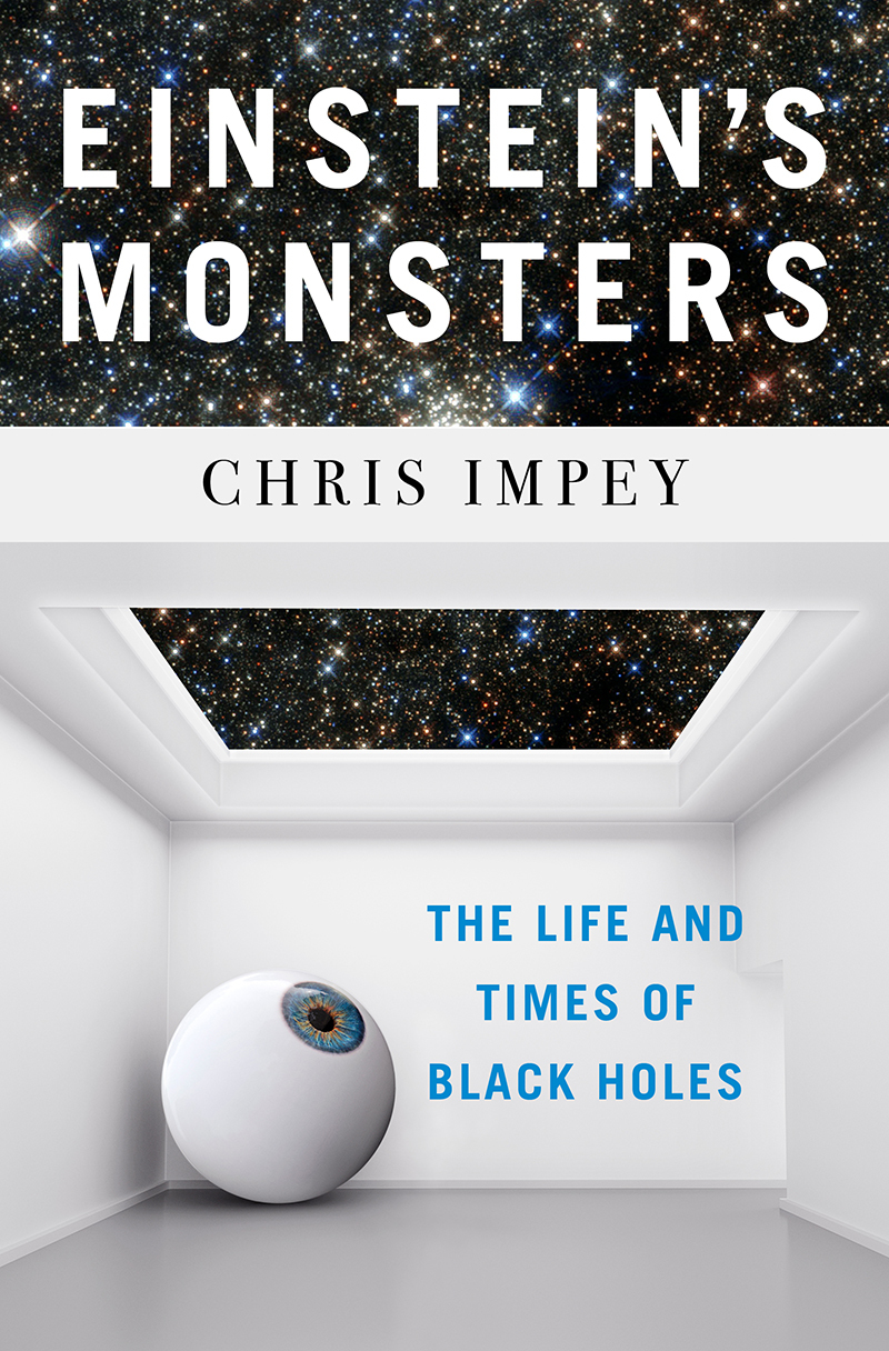Einstein-s-Monsters-The-Life-and-Times-of-Black-Holes