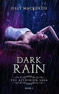 Dark Rain: Book 1 of The Aetherium Saga