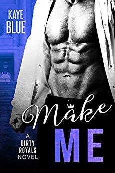 Make Me by Kaye Blue