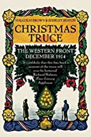 Christmas Truce: The Western Front December 1914 by Malcolm Brown