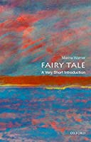 Fairy Tale: A Very Short Introduction (Very Short Introductions)
