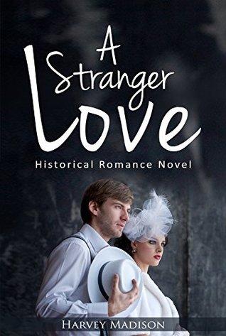 A Stranger Love: Historical Romance Novel (A Stranger Love ( Matchmade ) Book 1)