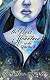 The Glass Mountain: A Tale of Arilland (Fairy Tales of Arilland Book 1)