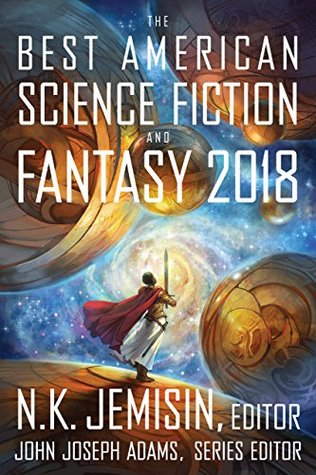 The Best American Science Fiction and Fantasy 2018 by John Joseph Adams
