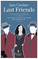 Last Friends (Old Filth Trilogy)