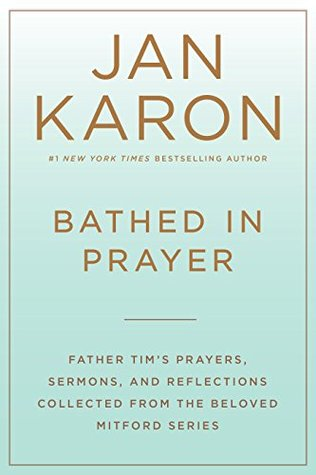 Bathed in Prayer: Father Tim's Prayers, Sermons, and