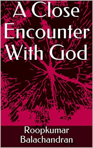 A Close Encounter with God