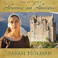 Adventures and Adversities (Tales of Taelis #1)