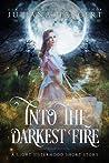 Into the Darkest Fire by Juliana Haygert