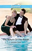 Mills & Boon : The Return Of The Rebel