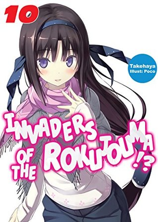 Invaders of the Rokujouma!?: Volume 10