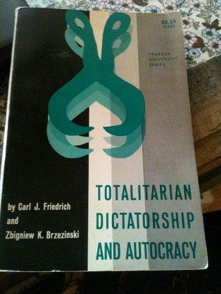 Totalitarian Dictatorship and Autocracy