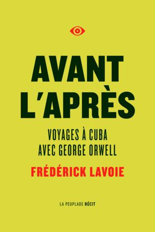 Avant l'après | Voyages à Cuba avec George Orwell
