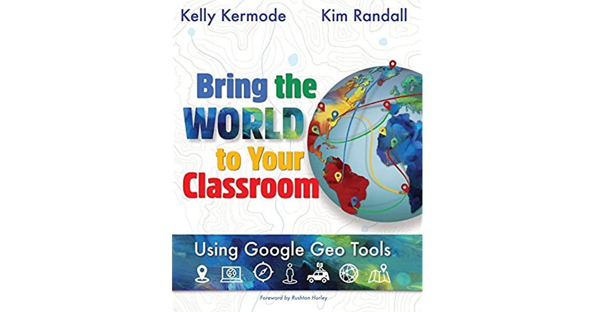 Bring the world to your classroom using google geo tools by kelly bring the world to your classroom using google geo tools by kelly kermode sciox Images